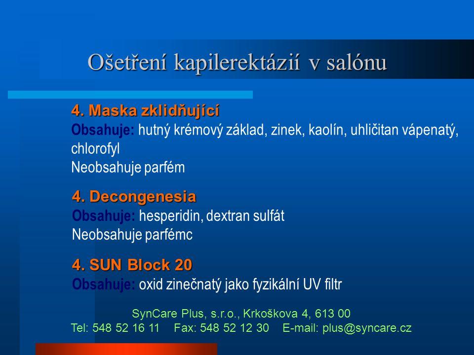 Ošetření kapilerektázií v salónu 1. Čistící emulze Lacrima Obsahuje: mořskou řasu, zklidňují složky – bez parfému a emulgátorůc 2. Sérum stahující Obs