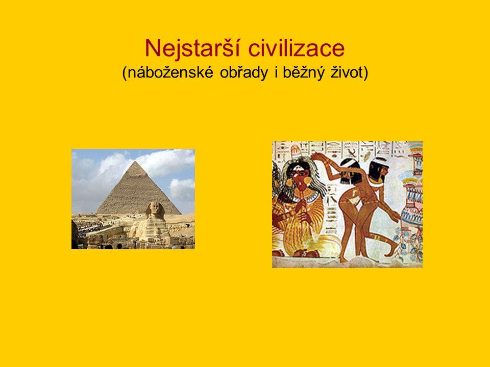 Nejstarší civilizace (náboženské obřady i běžný život)