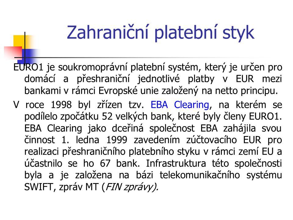 Zahraniční platební styk EURO1 je soukromoprávní platební systém, který je určen pro domácí a přeshraniční jednotlivé platby v EUR mezi bankami v rámc