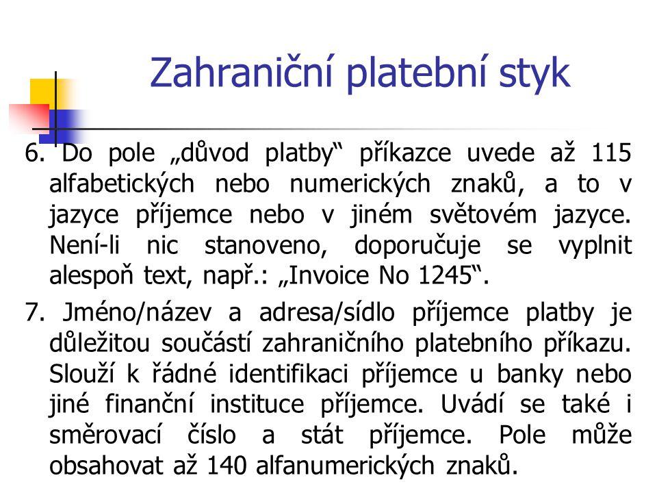 Zahraniční platební styk Skupina zprávy popisuje funkci zprávy uvnitř určité kategorie (např.