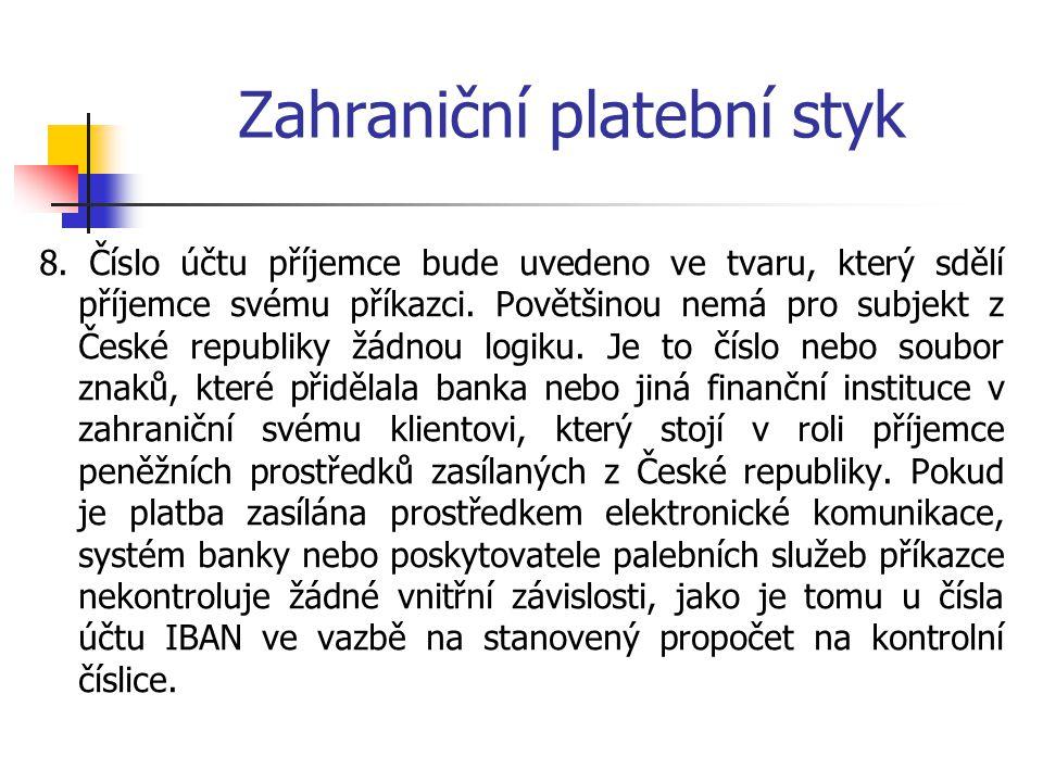 """Zahraniční platební styk 9.Dalším důležitým polem je pole """"banka příjemce ."""