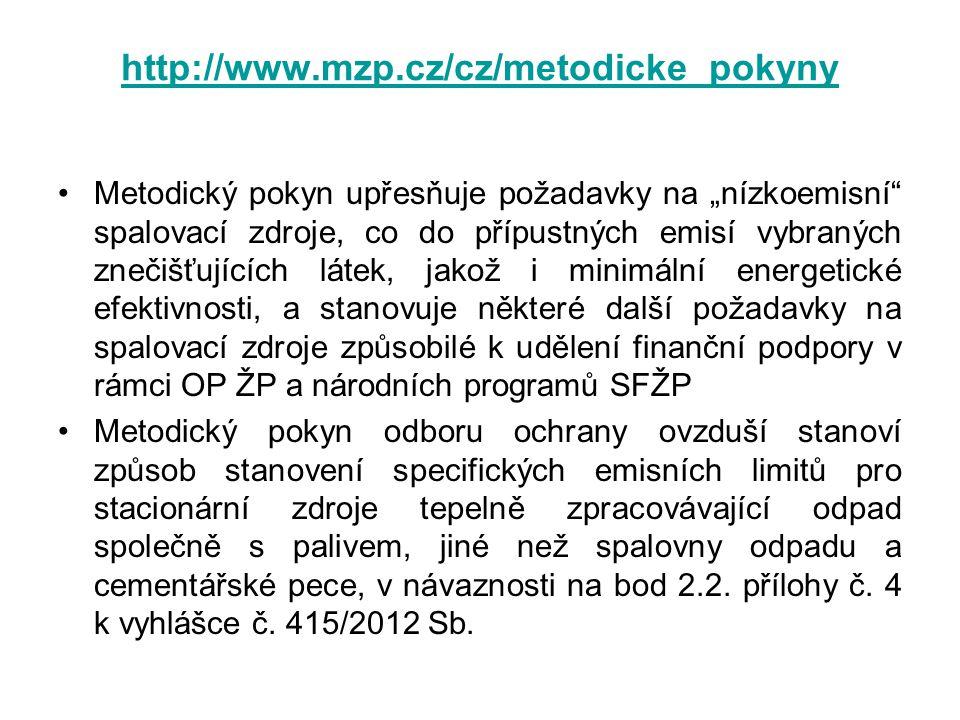 """http://www.mzp.cz/cz/metodicke_pokyny •Metodický pokyn upřesňuje požadavky na """"nízkoemisní"""" spalovací zdroje, co do přípustných emisí vybraných znečiš"""