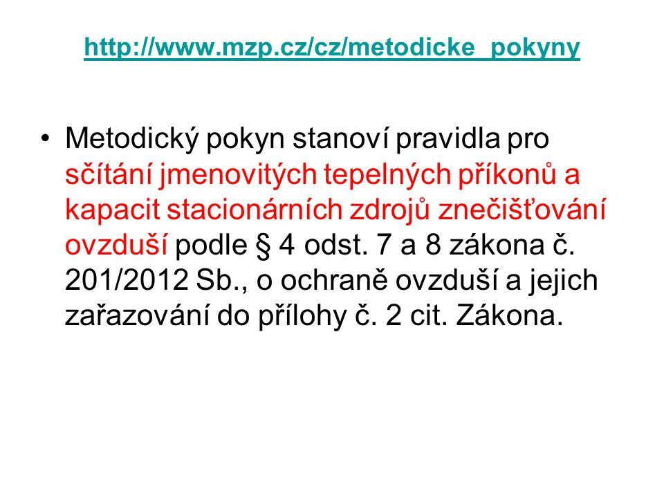 http://www.mzp.cz/cz/metodicke_pokyny •Metodický pokyn stanoví pravidla pro sčítání jmenovitých tepelných příkonů a kapacit stacionárních zdrojů zneči