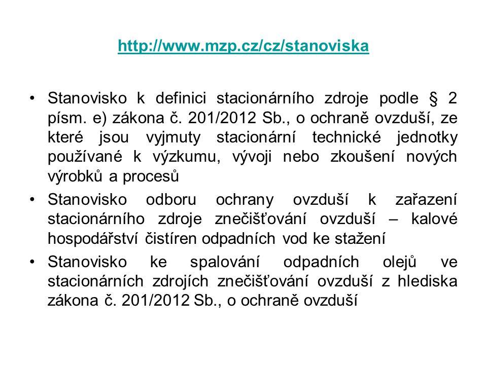 http://www.mzp.cz/cz/stanoviska •Stanovisko k definici stacionárního zdroje podle § 2 písm. e) zákona č. 201/2012 Sb., o ochraně ovzduší, ze které jso