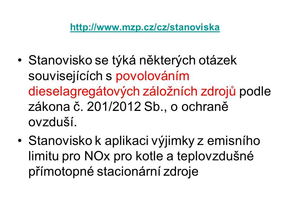 http://www.mzp.cz/cz/stanoviska •Stanovisko se týká některých otázek souvisejících s povolováním dieselagregátových záložních zdrojů podle zákona č. 2