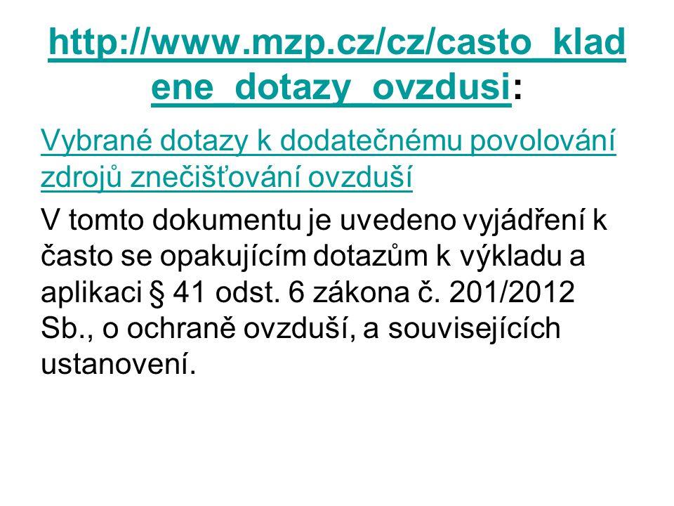 http://www.mzp.cz/cz/casto_klad ene_dotazy_ovzdusihttp://www.mzp.cz/cz/casto_klad ene_dotazy_ovzdusi: Vybrané dotazy k dodatečnému povolování zdrojů z