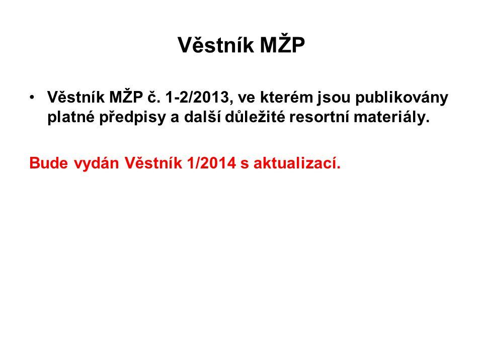 Věstník MŽP •Věstník MŽP č. 1-2/2013, ve kterém jsou publikovány platné předpisy a další důležité resortní materiály. Bude vydán Věstník 1/2014 s aktu