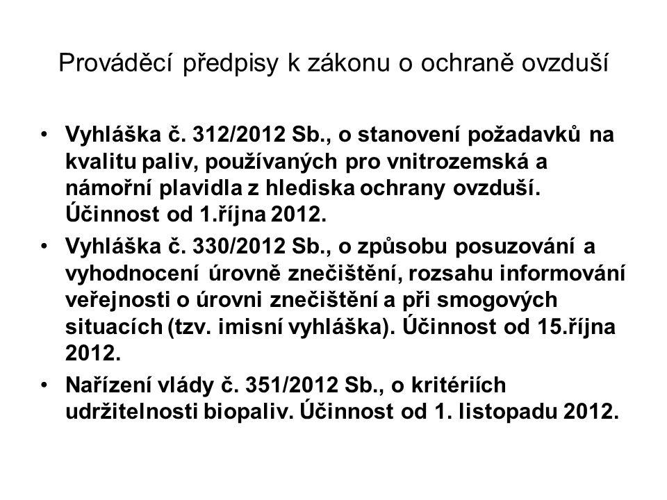 Prováděcí předpisy k zákonu o ochraně ovzduší •Vyhláška č. 312/2012 Sb., o stanovení požadavků na kvalitu paliv, používaných pro vnitrozemská a námořn