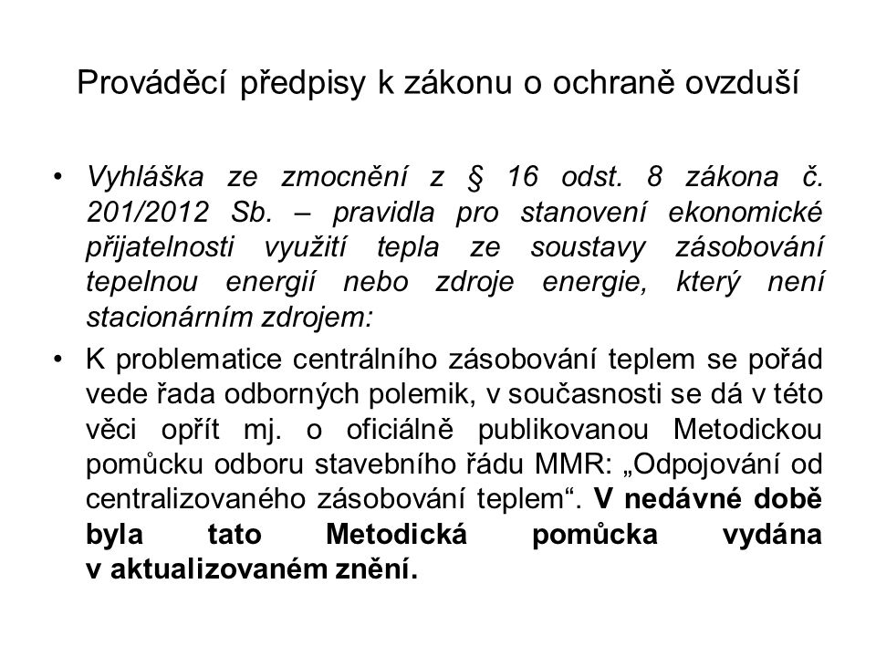 Zákony a předpisy, vztahující se k obchodování s emisemi CO 2 •Nařízení vlády č.