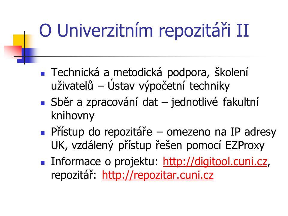 O Univerzitním repozitáři II  Technická a metodická podpora, školení uživatelů – Ústav výpočetní techniky  Sběr a zpracování dat – jednotlivé fakult