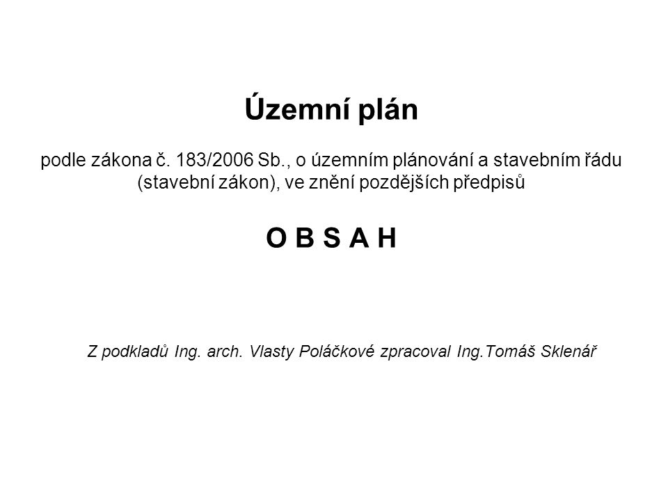 Účel územního plánu •Je závazný pro pořízení a vydání regulačního plánu (dále též RP) zastupitelstvem obce a pro rozhodování v území (tj.