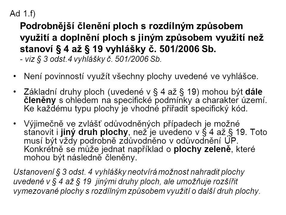 Podrobnější členění ploch s rozdílným způsobem využití a doplnění ploch s jiným způsobem využití než stanoví § 4 až § 19 vyhlášky č. 501/2006 Sb. - vi