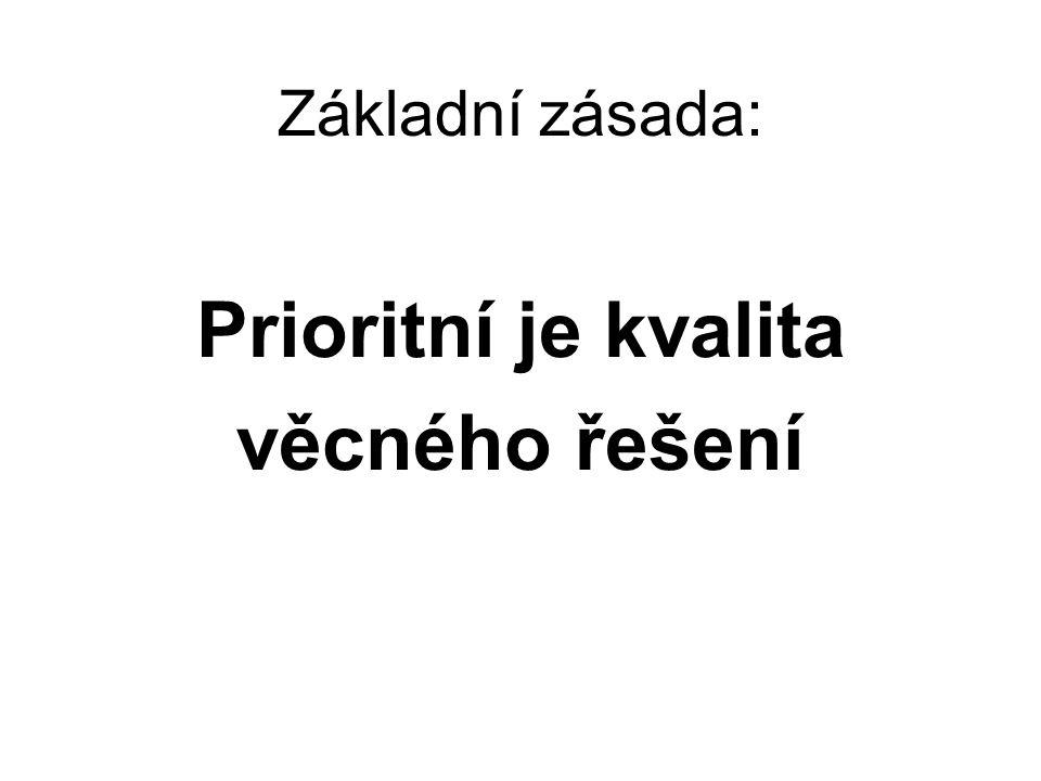 Základní zásada: Prioritní je kvalita věcného řešení