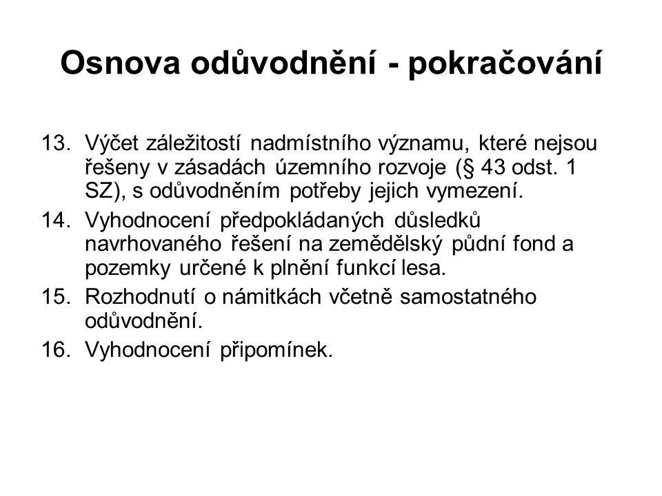 Osnova odůvodnění - pokračování 13.Výčet záležitostí nadmístního významu, které nejsou řešeny v zásadách územního rozvoje (§ 43 odst. 1 SZ), s odůvodn