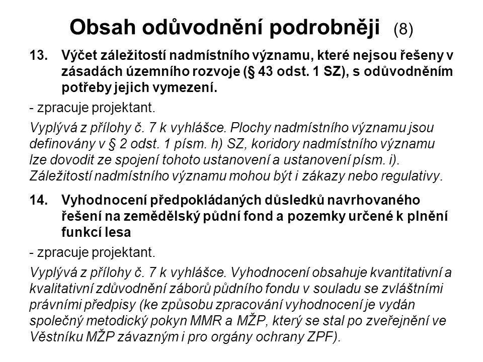 Obsah odůvodnění podrobněji (8) 13.Výčet záležitostí nadmístního významu, které nejsou řešeny v zásadách územního rozvoje (§ 43 odst. 1 SZ), s odůvodn