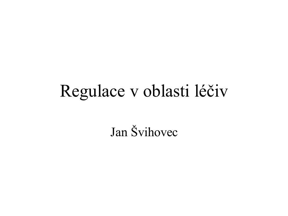 Regulace v oblasti léčiv Jan Švihovec
