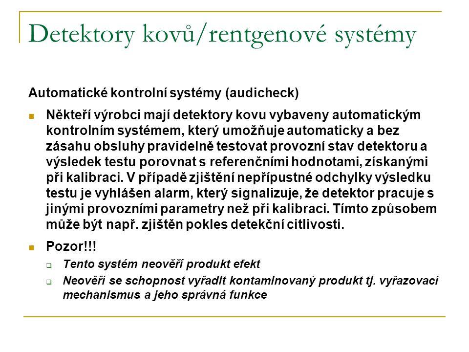 Detektory kovů/rentgenové systémy Automatické kontrolní systémy (audicheck)  Někteří výrobci mají detektory kovu vybaveny automatickým kontrolním sys