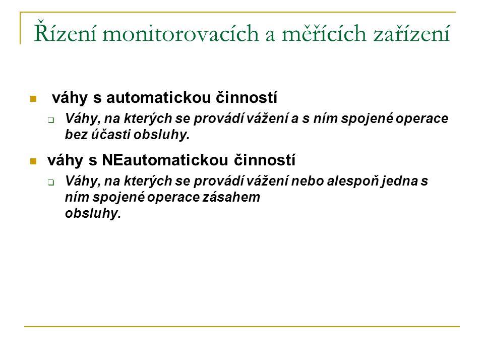 Řízení monitorovacích a měřících zařízení  váhy s automatickou činností  Váhy, na kterých se provádí vážení a s ním spojené operace bez účasti obslu