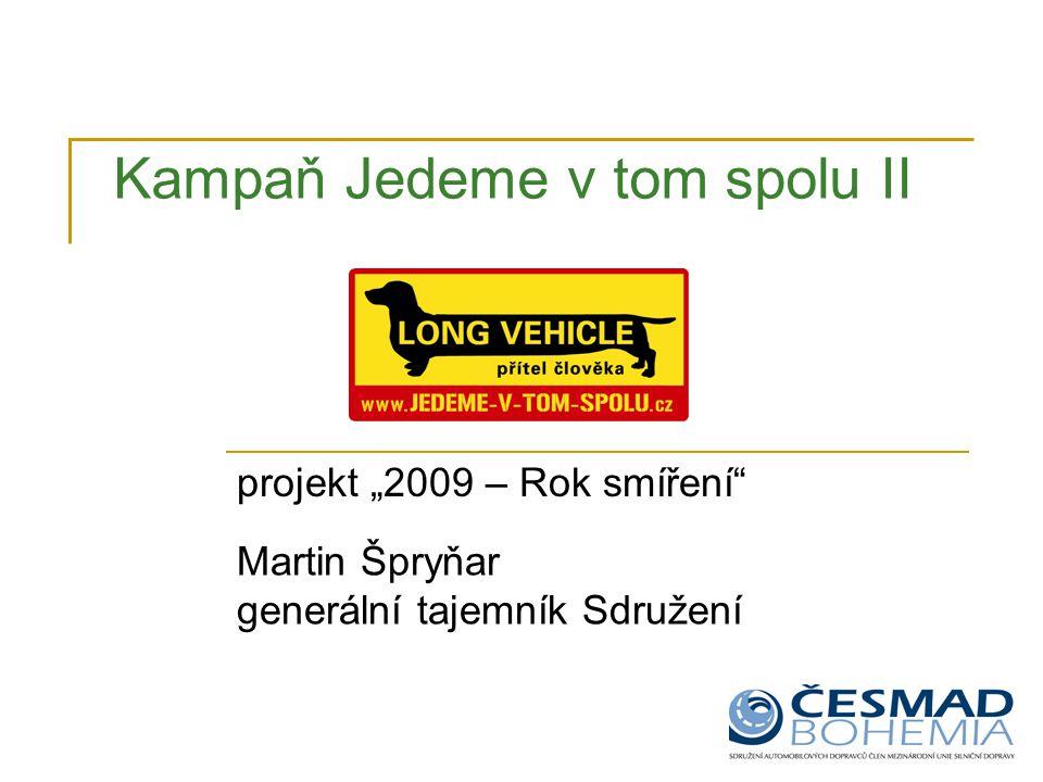 """projekt """"2009 – Rok smíření Martin Špryňar generální tajemník Sdružení Kampaň Jedeme v tom spolu II"""