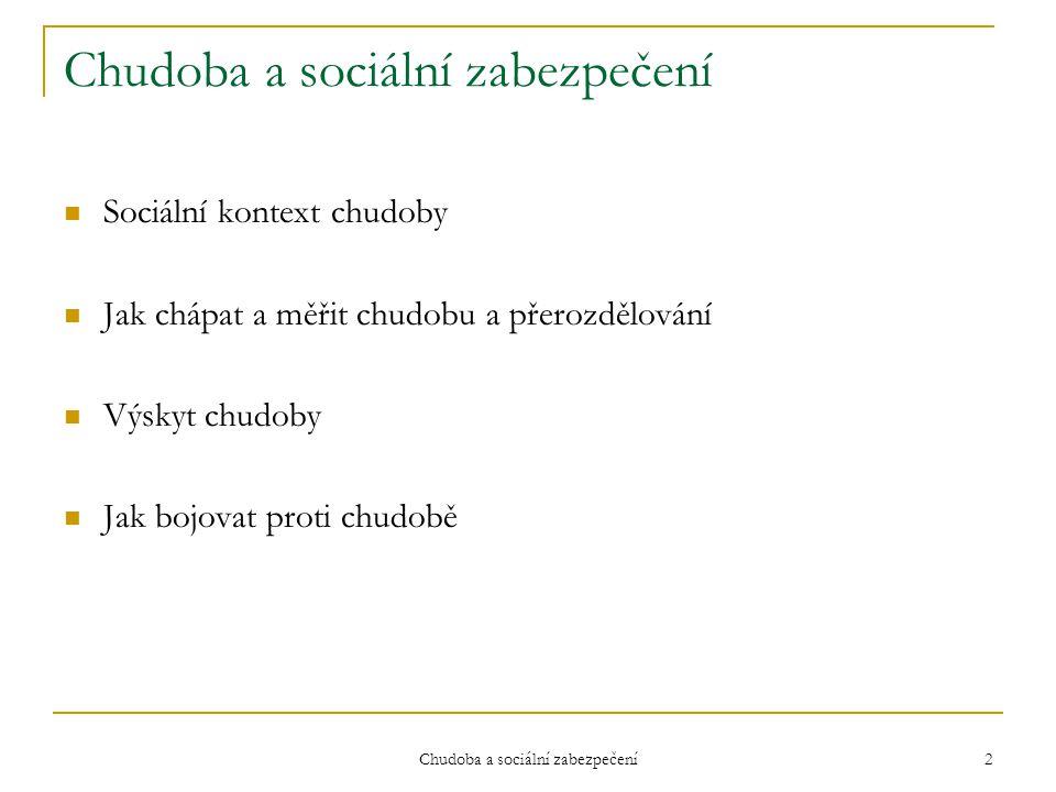 Chudoba a sociální zabezpečení 3 Sociální kontext chudoby  Kulturní aspekty chudoby (příklad indické venkovanky u sv.