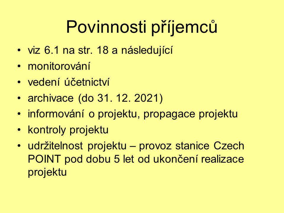 Povinnosti příjemců •viz 6.1 na str. 18 a následující •monitorování •vedení účetnictví •archivace (do 31. 12. 2021) •informování o projektu, propagace