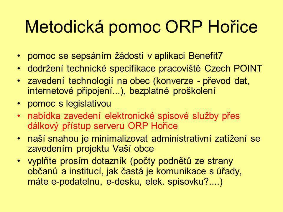 Metodická pomoc ORP Hořice •pomoc se sepsáním žádosti v aplikaci Benefit7 •dodržení technické specifikace pracoviště Czech POINT •zavedení technologií