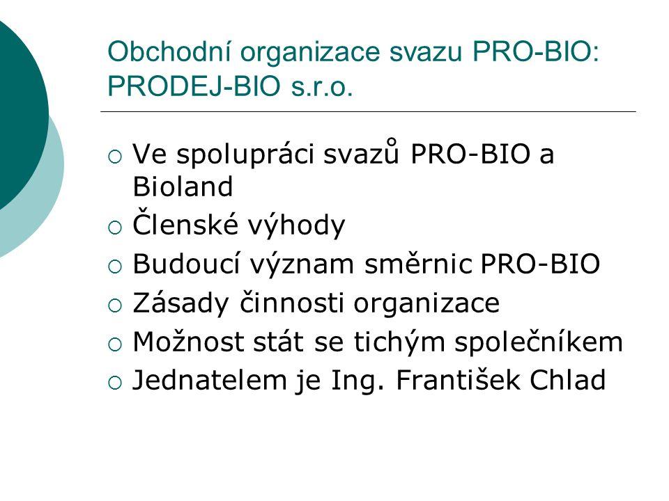 Obchodní organizace svazu PRO-BIO: PRODEJ-BIO s.r.o.
