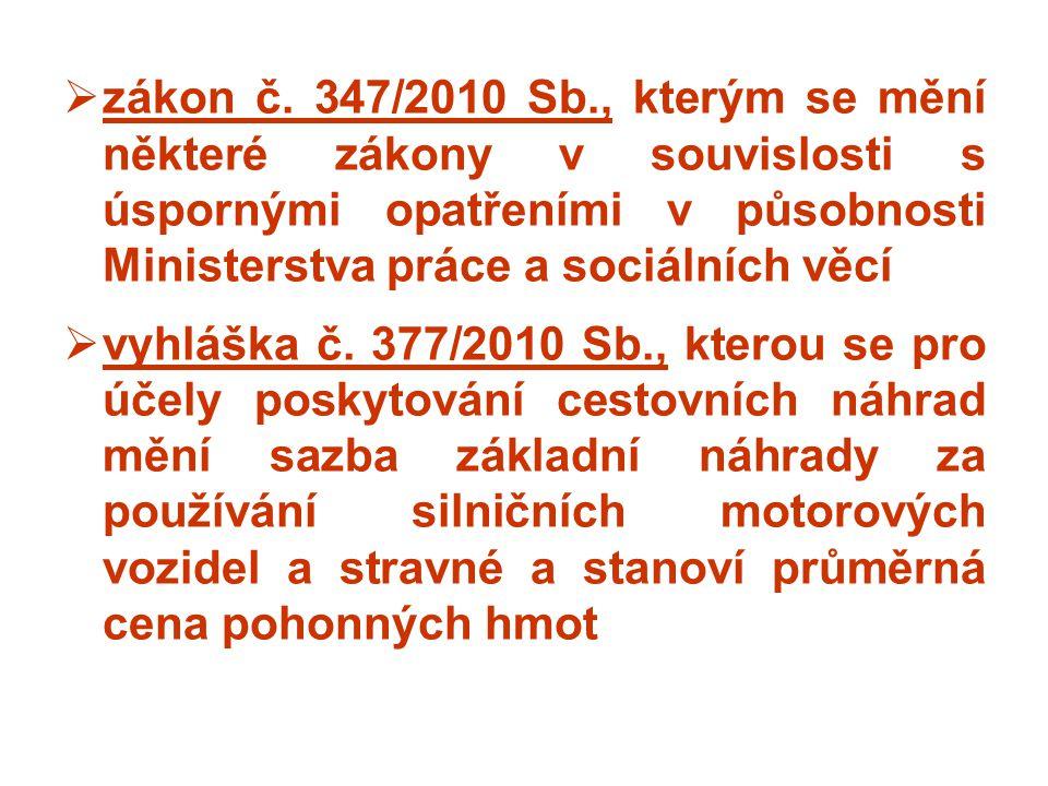  zákon č. 347/2010 Sb., kterým se mění některé zákony v souvislosti s úspornými opatřeními v působnosti Ministerstva práce a sociálních věcí  vyhláš