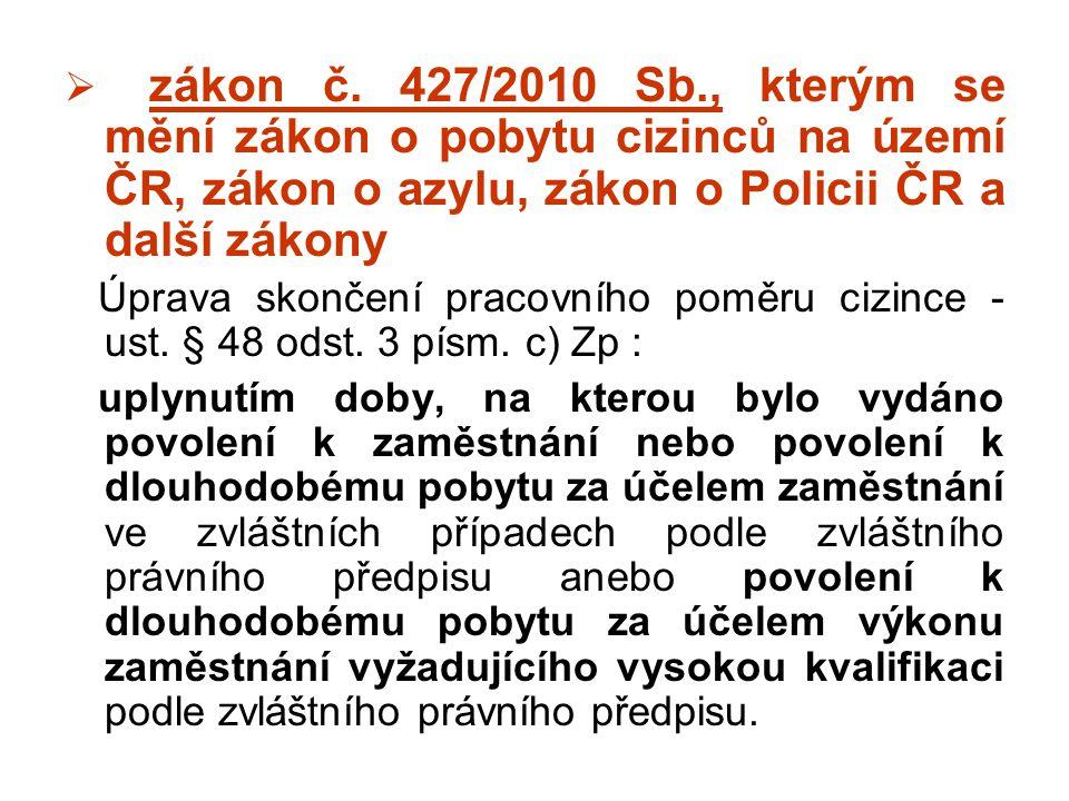  zákon č. 427/2010 Sb., kterým se mění zákon o pobytu cizinců na území ČR, zákon o azylu, zákon o Policii ČR a další zákony Úprava skončení pracovníh