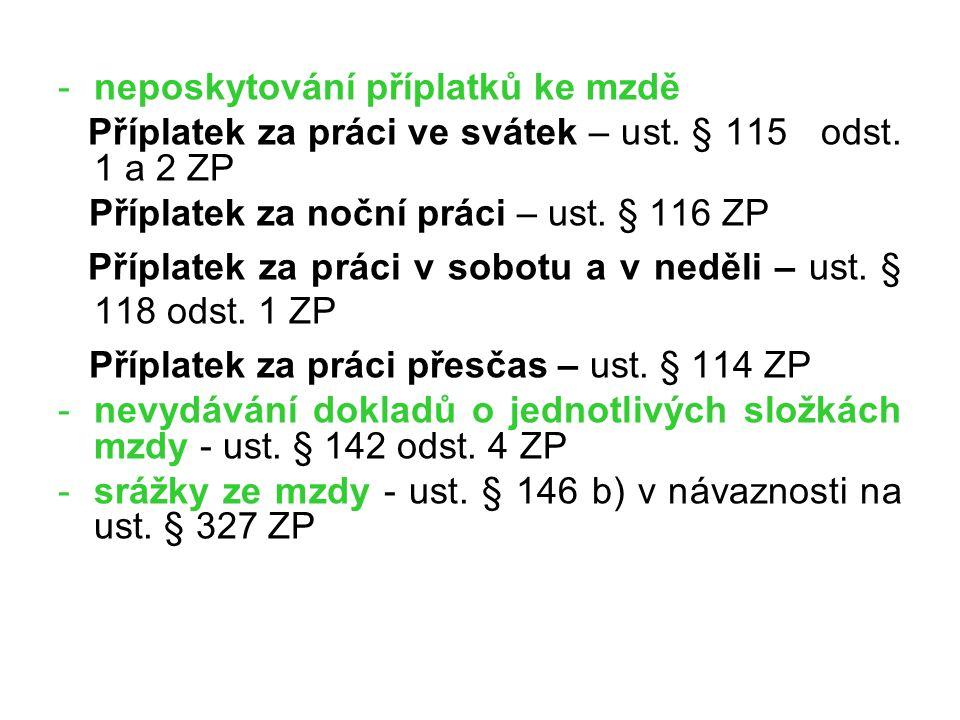 -neposkytování příplatků ke mzdě Příplatek za práci ve svátek – ust. § 115 odst. 1 a 2 ZP Příplatek za noční práci – ust. § 116 ZP Příplatek za práci