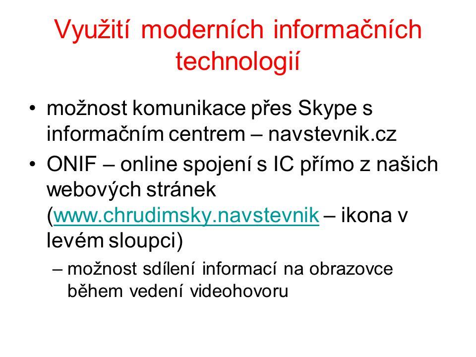 Využití moderních informačních technologií •možnost komunikace přes Skype s informačním centrem – navstevnik.cz •ONIF – online spojení s IC přímo z na