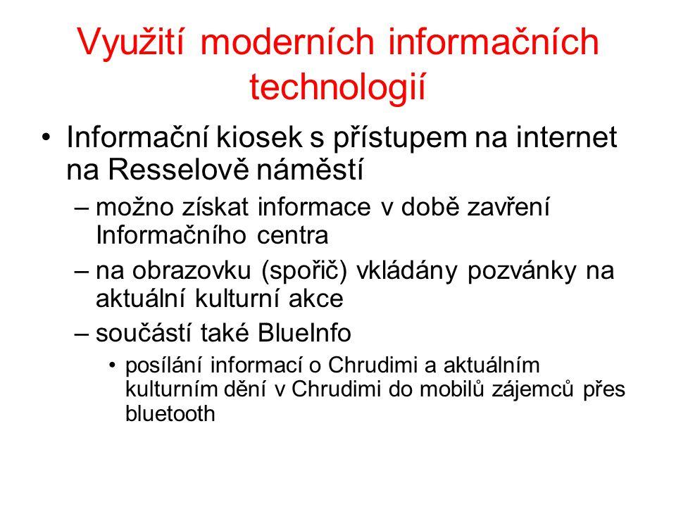 Využití moderních informačních technologií •Informační kiosek s přístupem na internet na Resselově náměstí –možno získat informace v době zavření Info