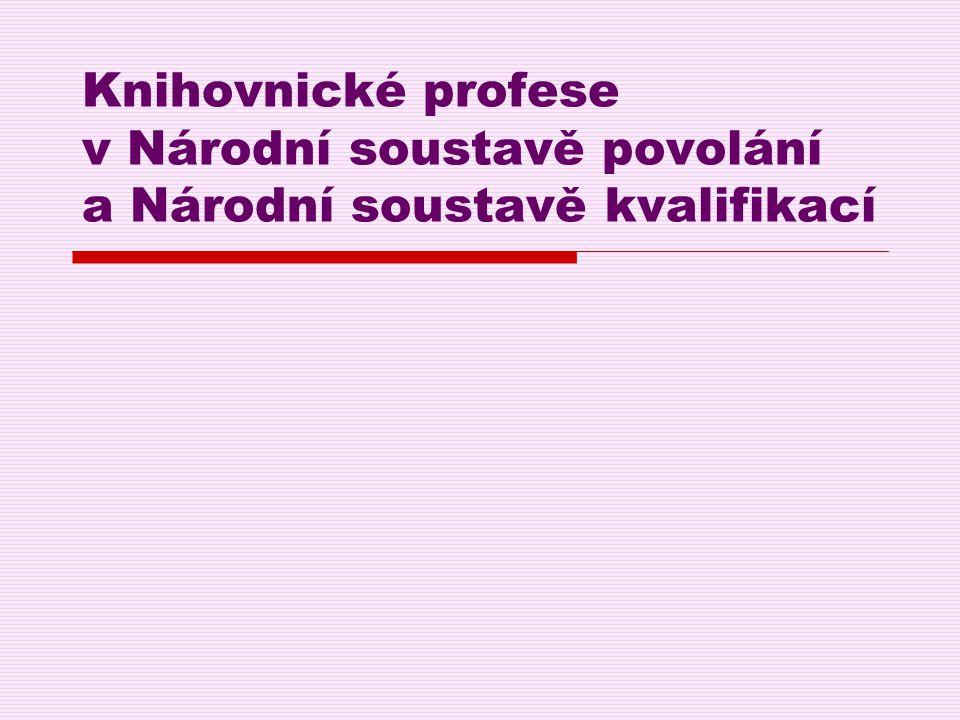 Knihovnické profese v Národní soustavě povolání a Národní soustavě kvalifikací