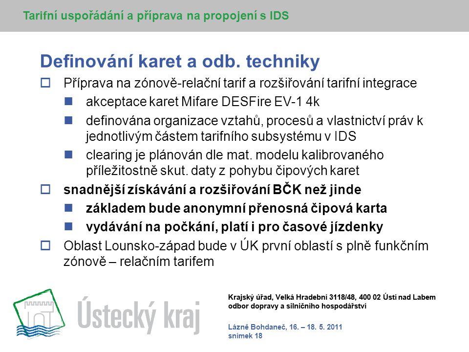Lázně Bohdaneč, 16. – 18. 5. 2011 snímek 18 Krajský úřad, Velká Hradební 3118/48, 400 02 Ústí nad Labem odbor dopravy a silničního hospodářství Defino