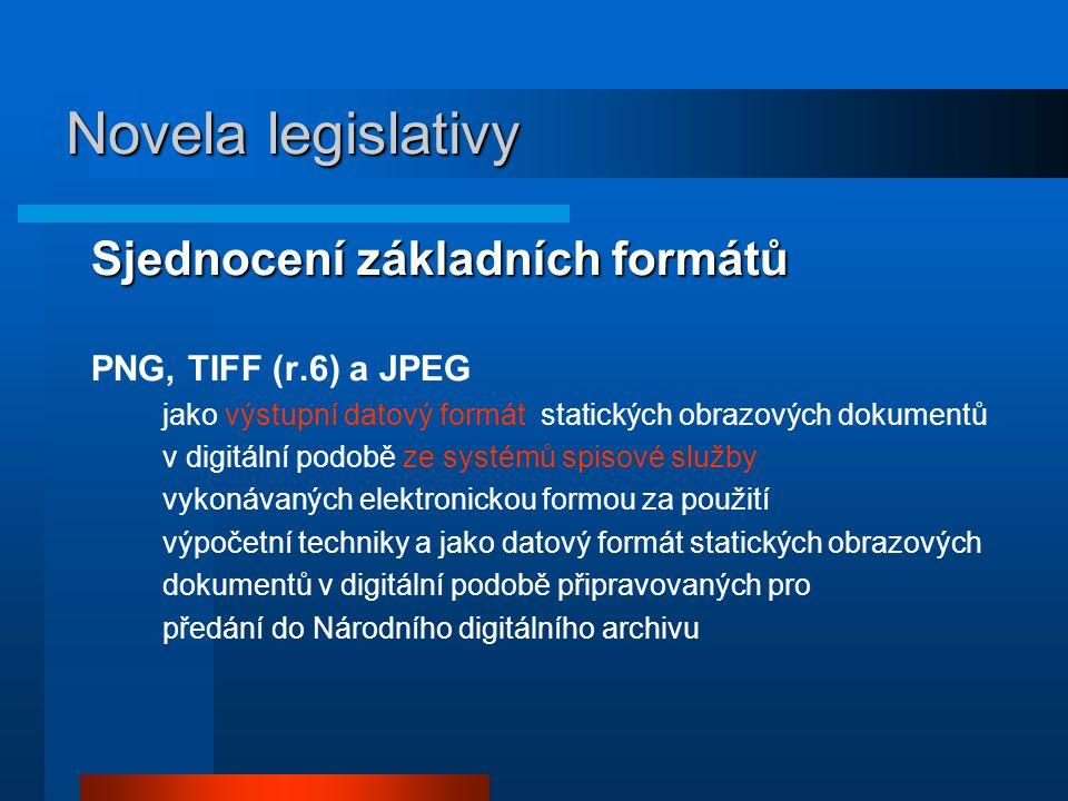 Sjednocení základních formátů PNG, TIFF (r.6) a JPEG jako výstupní datový formát statických obrazových dokumentů v digitální podobě ze systémů spisové
