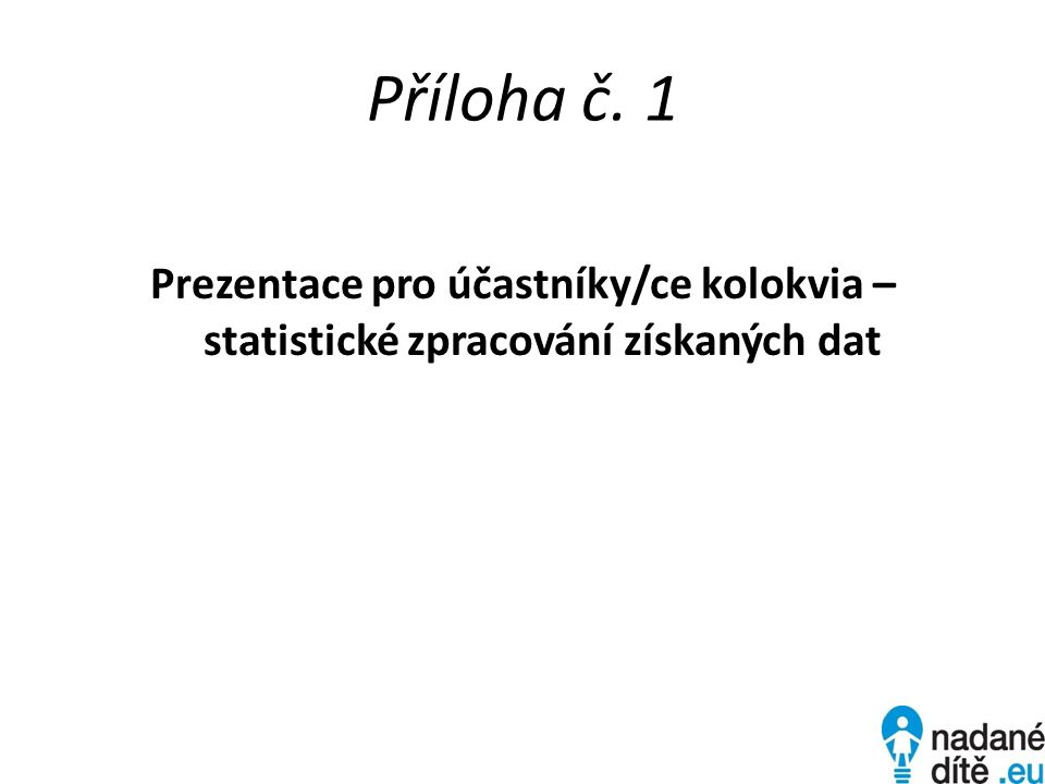 Příloha č. 1 Prezentace pro účastníky/ce kolokvia – statistické zpracování získaných dat