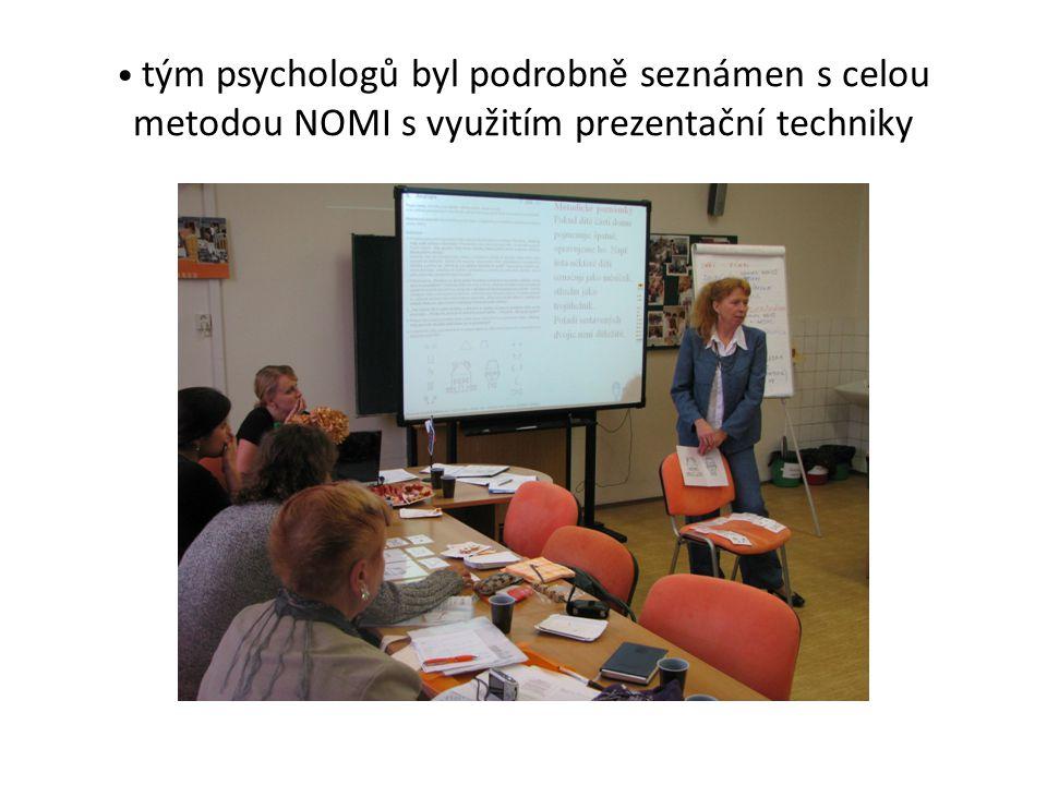 • tým psychologů byl podrobně seznámen s celou metodou NOMI s využitím prezentační techniky