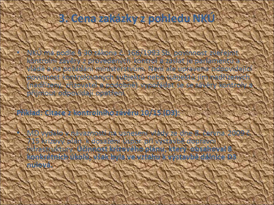 3. Cena zakázky z pohledu NKÚ • NKÚ má podle § 30 zákona č.