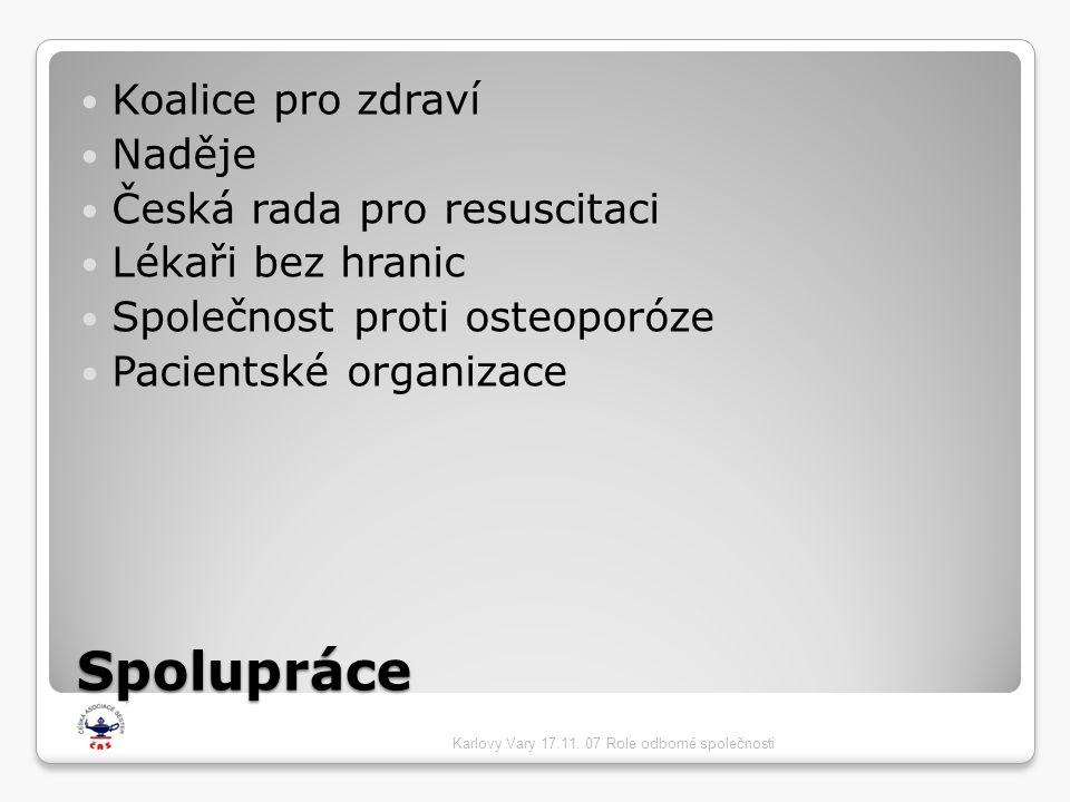 Spolupráce  Koalice pro zdraví  Naděje  Česká rada pro resuscitaci  Lékaři bez hranic  Společnost proti osteoporóze  Pacientské organizace Karlo