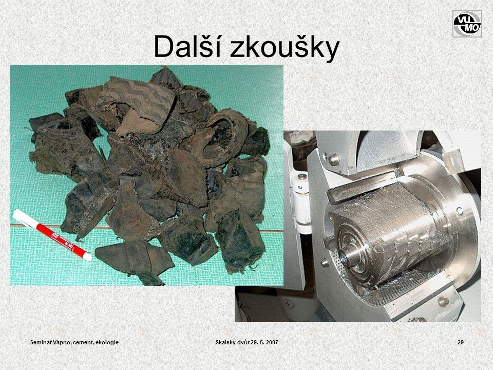 Seminář Vápno, cement, ekologieSkalský dvůr 29. 5. 200729 Další zkoušky