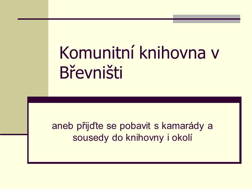 Komunitní knihovna v Břevništi aneb přijďte se pobavit s kamarády a sousedy do knihovny i okolí