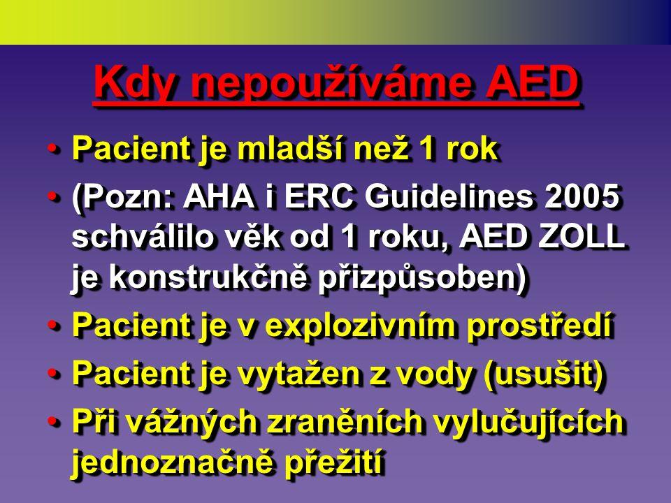 Další faktory Při použití AED •Buďte citliví k rodině •Kontrolujte přihlížející •Kontrolujte stav pacienta •Komunikujte s pacientem •Buďte etičtí •Buďte citliví k rodině •Kontrolujte přihlížející •Kontrolujte stav pacienta •Komunikujte s pacientem •Buďte etičtí