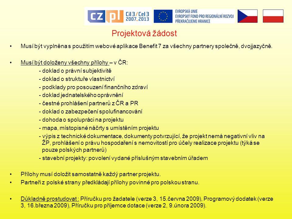 Projektová žádost •Musí být vyplněna s použitím webové aplikace Benefit 7 za všechny partnery společně, dvojjazyčně.