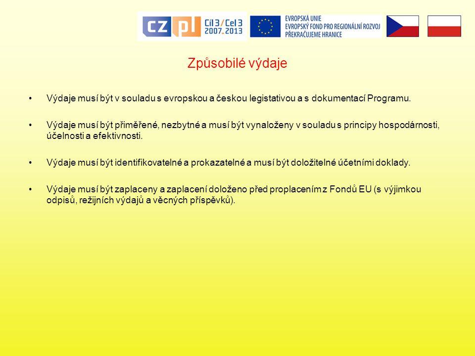 Způsobilé výdaje •Výdaje musí být v souladu s evropskou a českou legistativou a s dokumentací Programu.