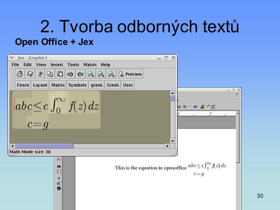 30 2. Tvorba odborných textů Open Office + Jex
