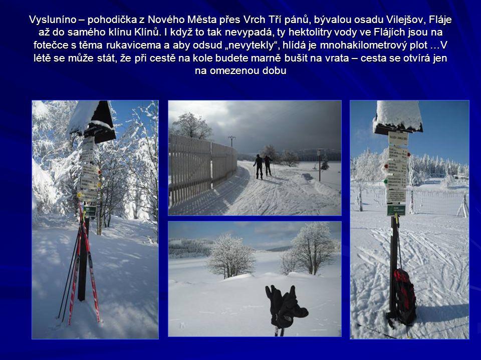 Vysluníno – pohodička z Nového Města přes Vrch Tří pánů, bývalou osadu Vilejšov, Fláje až do samého klínu Klínů.