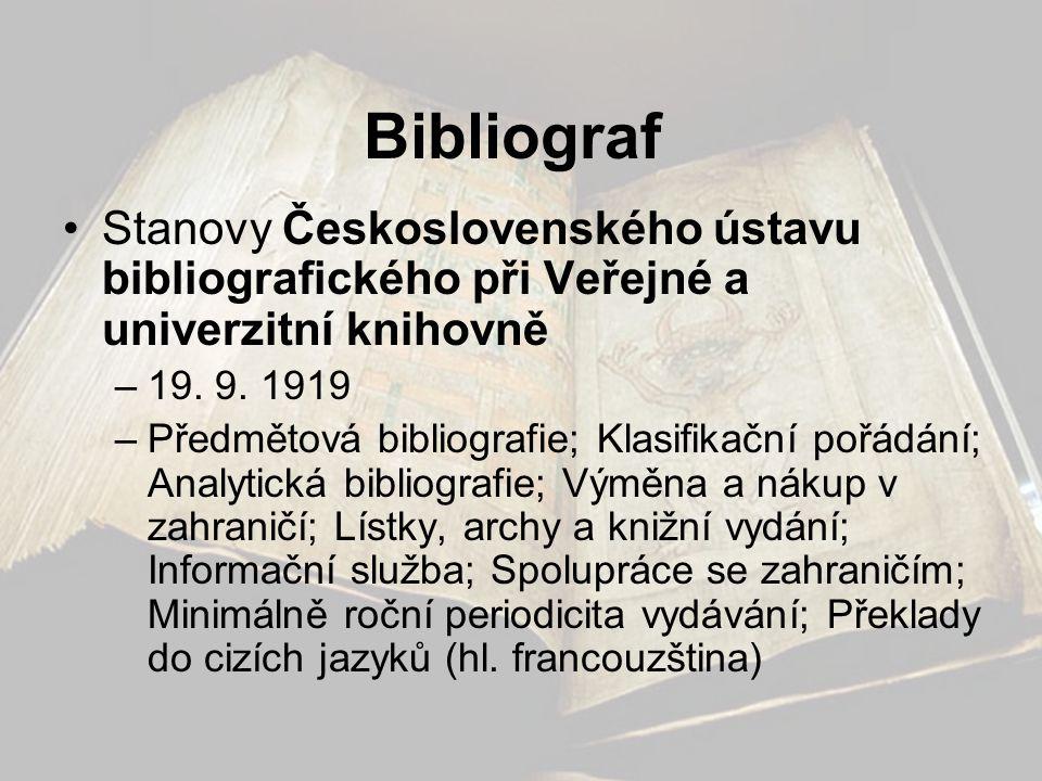 Národní bibliografie •Český katalog bibliografický (od 1918) (lístkový, redakce K.