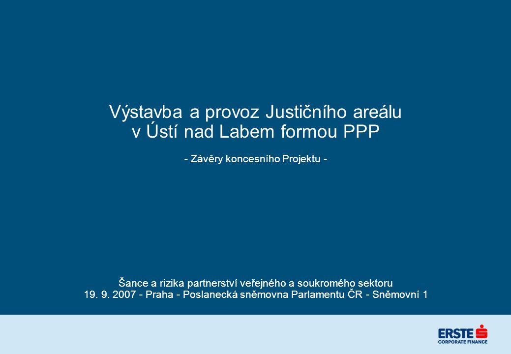 Výstavba a provoz Justičního areálu v Ústí nad Labem formou PPP - Závěry koncesního Projektu - Šance a rizika partnerství veřejného a soukromého sektoru 19.