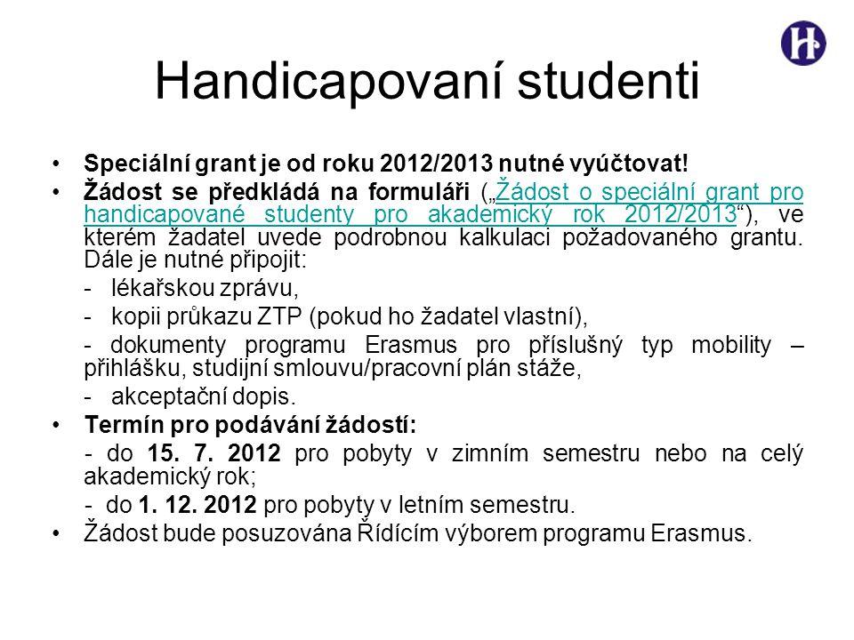 Handicapovaní studenti •Speciální grant je od roku 2012/2013 nutné vyúčtovat.