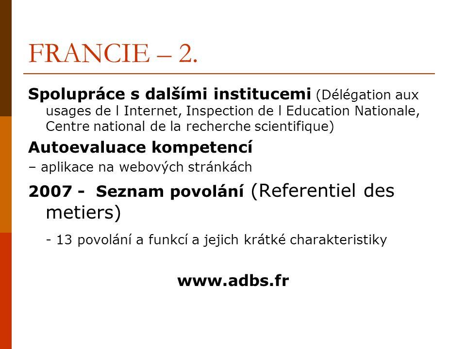 FRANCIE – 2. Spolupráce s dalšími institucemi (Délégation aux usages de l Internet, Inspection de l Education Nationale, Centre national de la recherc